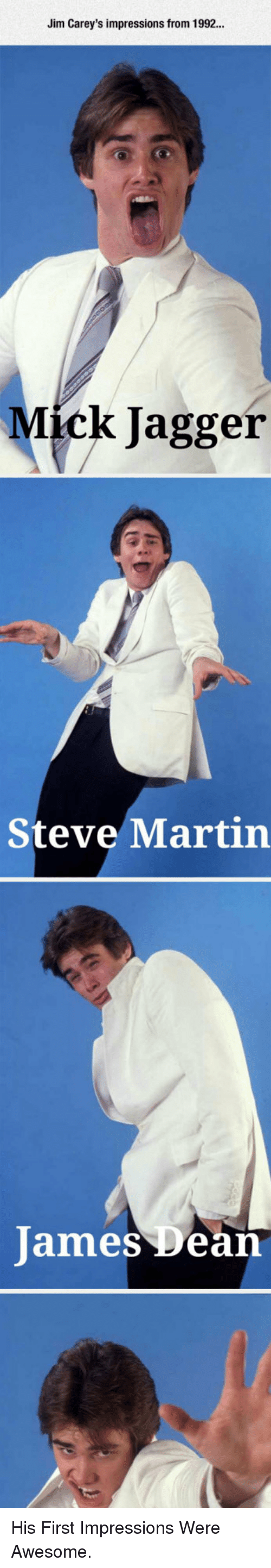 Martin, Steve Martin, and Awesome: Jim Carey's impressions from 1992...  Mick Jagger  Steve Martin  James Dean <p>His First Impressions Were Awesome.</p>