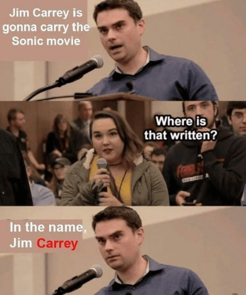 Jim Carrey, Memes, and Movie: Jim Carrey is  gonna carry the  Sonic movie  Where iS  that written?  In the name  Jim  Carrey
