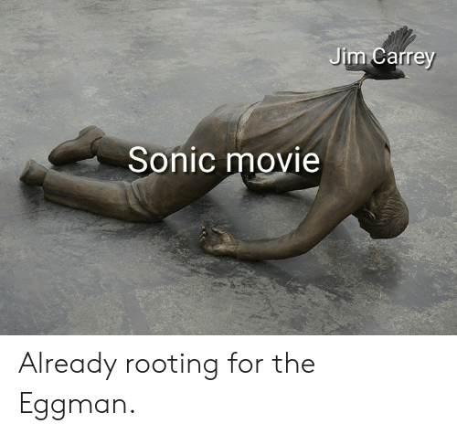 Jim Carrey, Movie, and Sonic: Jim Carrey  Sonic movie Already rooting for the Eggman.