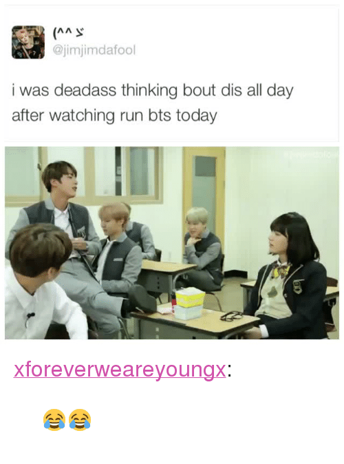 "Run Bts: @jimjimdafool  i was deadass thinking bout dis all day  after watching run bts today <p><a href=""http://xforeverweareyoungx.tumblr.com/post/156689860525"" class=""tumblr_blog"">xforeverweareyoungx</a>:</p>  <blockquote><p>😂😂</p></blockquote>"