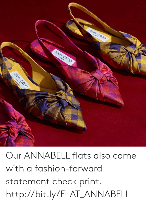 flats: JIMMY CHOO  UIMYT  CHOO Our ANNABELL flats also come with a fashion-forward statement check print. http://bit.ly/FLAT_ANNABELL