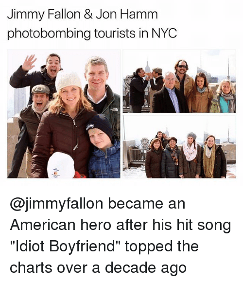 """Jimmy Fallon, American, and Boyfriend: Jimmy Fallon & Jon Hamm  photobombing tourists in NYOC @jimmyfallon became an American hero after his hit song """"Idiot Boyfriend"""" topped the charts over a decade ago"""