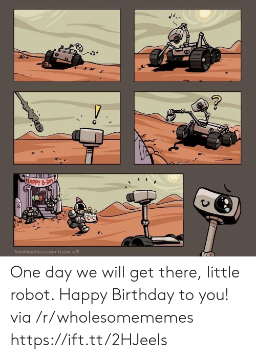 Birthday, Happy Birthday, and Happy: JJ..  ?  HAPPY B-DAY  IronMarines.com team One day we will get there, little robot. Happy Birthday to you! via /r/wholesomememes https://ift.tt/2HJeels