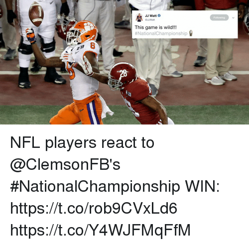 Memes, Nfl, and Game: JJ Watt  Following  JJWatt  This game is wild!!  #Nationa!Championship  8 NFL players react to @ClemsonFB's #NationalChampionship WIN: https://t.co/rob9CVxLd6 https://t.co/Y4WJFMqFfM