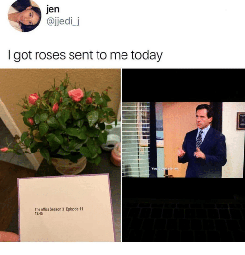 The Office, Office, and Today: @jjedi_j  I got roses sent to me today  You  The office Season 3 Episode 11  9:45