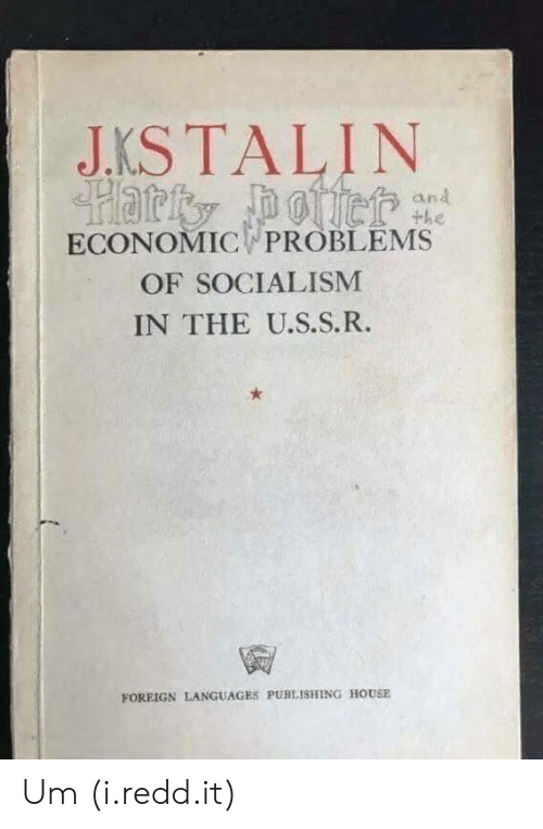 House, Socialism, and Redd: JKSTALIN  and  the  ECONOMIC PROBLEMS  OF SOCIALISM  IN THE U.S.S.R.  竇  FOREIGN LANGUAGES PUBLISHING HOUSE Um (i.redd.it)