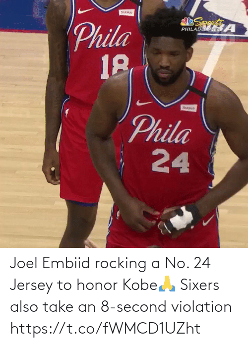 Second: Joel Embiid rocking a No. 24 Jersey to honor Kobe🙏  Sixers also take an 8-second violation https://t.co/fWMCD1UZht