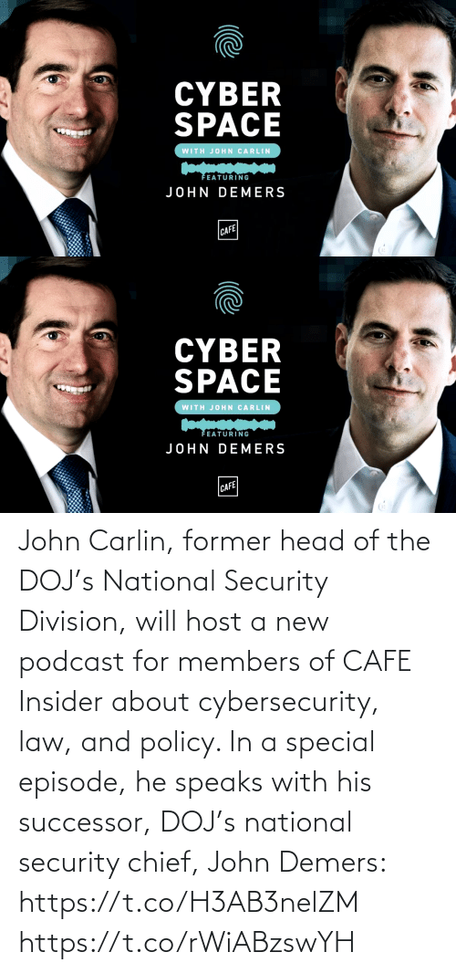 john: John Carlin, former head of the DOJ's National Security Division, will host a new podcast for members of CAFE Insider about cybersecurity, law, and policy. In a special episode, he speaks with his successor, DOJ's national security chief, John Demers: https://t.co/H3AB3nelZM https://t.co/rWiABzswYH