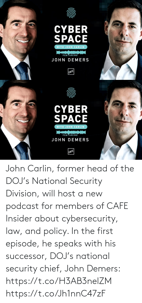 The First: John Carlin, former head of the DOJ's National Security Division, will host a new podcast for members of CAFE Insider about cybersecurity, law, and policy. In the first episode, he speaks with his successor, DOJ's national security chief, John Demers: https://t.co/H3AB3nelZM https://t.co/Jh1nnC47zF