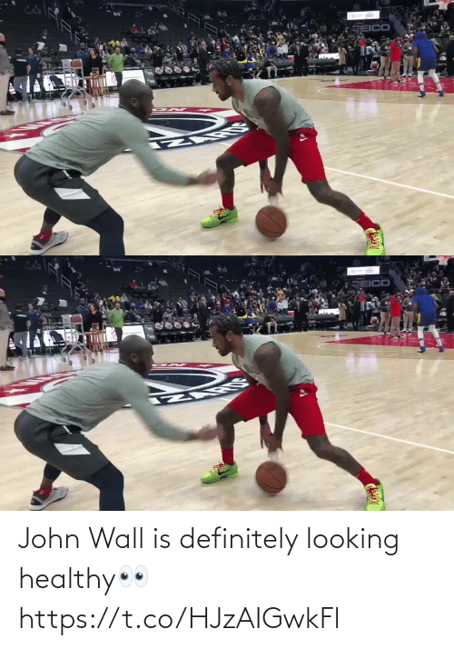 definitely: John Wall is definitely looking healthy👀 https://t.co/HJzAIGwkFl