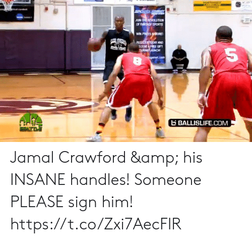 ore: JOIN TRE REVOLUTIEN  OF FANTASY SPORTS  WIN PRIZES ORE  REGISTER TODAY AND  ECEME FREE GIFT  CU ANCH  bgarmet.com  BALLISLIFE.COM Jamal Crawford & his INSANE handles! Someone PLEASE sign him! https://t.co/Zxi7AecFIR