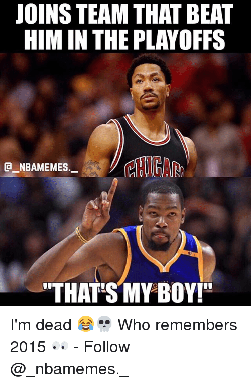 "That's My Boy: JOINS TEAM THAT BEAT  HIM IN THE PLAYOFFS  CHICA  E NBAMEMES,  THAT'S MY BOY!"" I'm dead 😂💀 Who remembers 2015 👀 - Follow @_nbamemes._"
