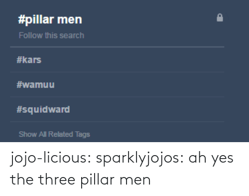 three: jojo-licious: sparklyjojos:  ah yes the three pillar men