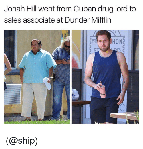 jonah: Jonah Hill went from Cuban drug lord to  sales associate at Dunder Mifflirn (@ship)