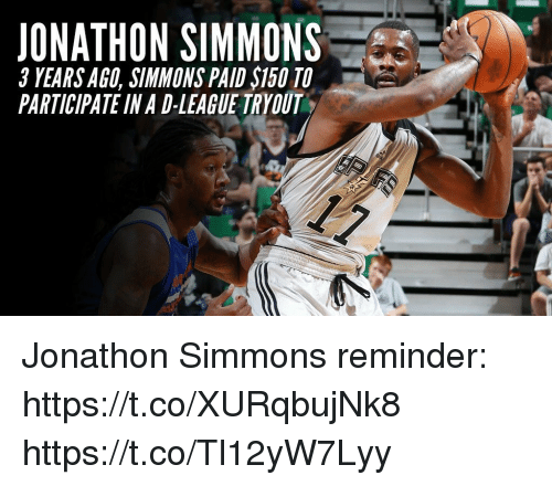 Memes, 🤖, and League: JONATHON SIMMONS  YEARSAGO SIMMONS PAIDS50 TO  PARTICIPATE INA D-LEAGUE TRYOUT Jonathon Simmons reminder: https://t.co/XURqbujNk8 https://t.co/Tl12yW7Lyy