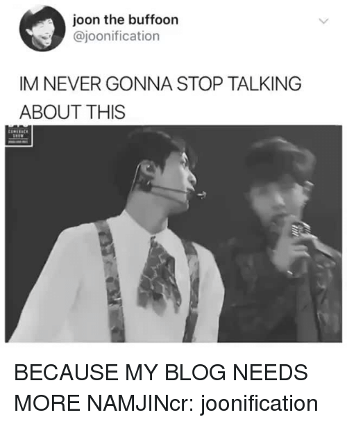 Namjin: joon the buffoon  @joonification  IM NEVER GONNA STOP TALKING  ABOUT THIS BECAUSE MY BLOG NEEDS MORE NAMJINcr: joonification