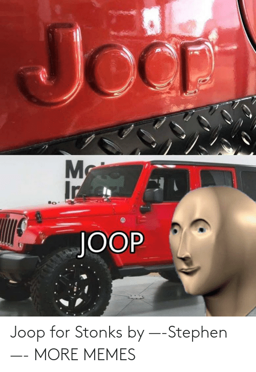 Stephen: Joop for Stonks by —-Stephen—- MORE MEMES