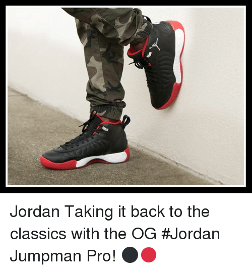 Jordans, Jumpman, and Memes: Jordan  Taking it back to the classics with the OG #Jordan Jumpman Pro! ⚫🔴