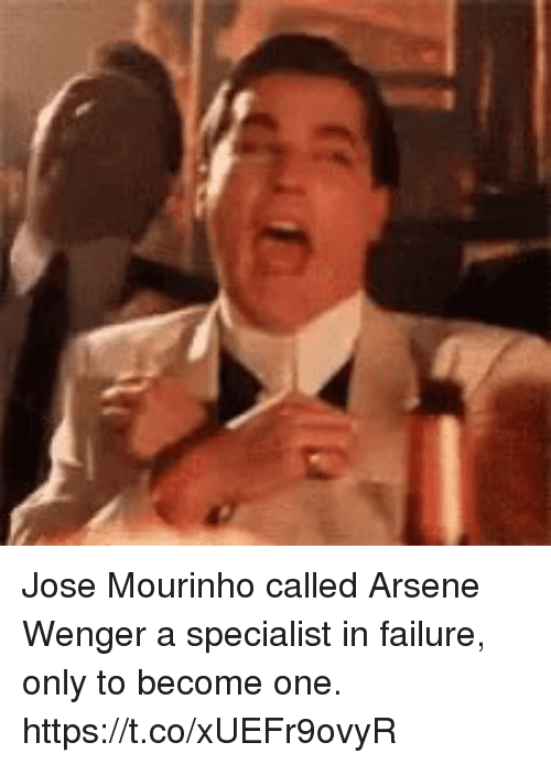 wenger: Jose Mourinho called Arsene Wenger a specialist in failure, only to become one. https://t.co/xUEFr9ovyR
