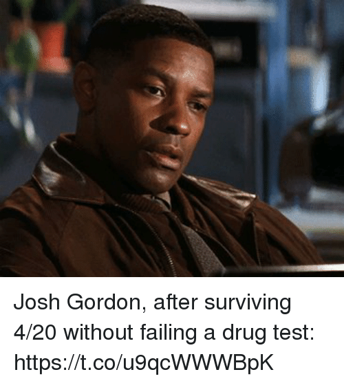 Sports, Josh Gordon, and Test: Josh Gordon, after surviving 4/20 without failing a drug test: https://t.co/u9qcWWWBpK