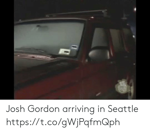 Josh: Josh Gordon arriving in Seattle https://t.co/gWjPqfmQph