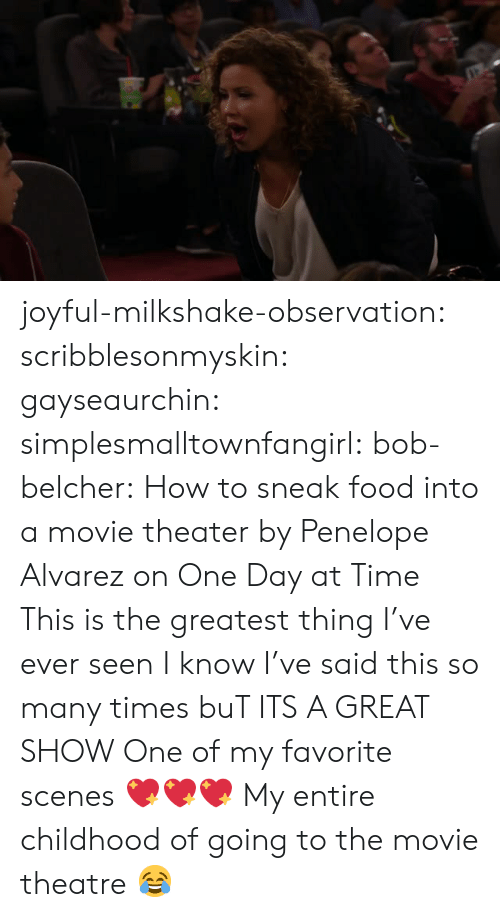 alvarez: joyful-milkshake-observation:  scribblesonmyskin:  gayseaurchin:  simplesmalltownfangirl:  bob-belcher: How to sneak food into a movie theater by Penelope Alvarez on One Day at Time This is the greatest thing I've ever seen   I know I've said this so many times buT ITS A GREAT SHOW   One of my favorite scenes 💖💖💖   My entire childhood of going to the movie theatre 😂