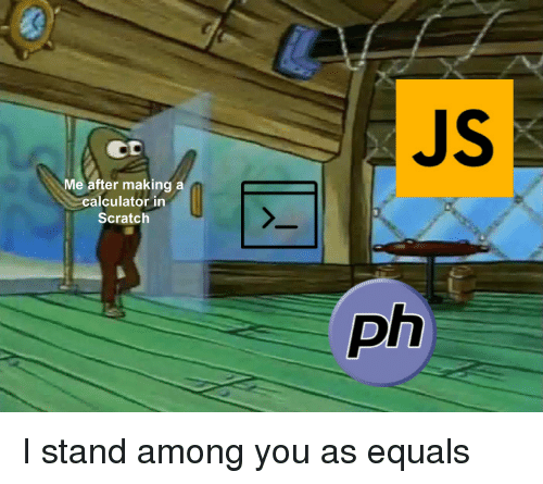 Calculator, Scratch, and Making A: JS  CD  Me after making a  calculator in  Scratch  ph I stand among you as equals