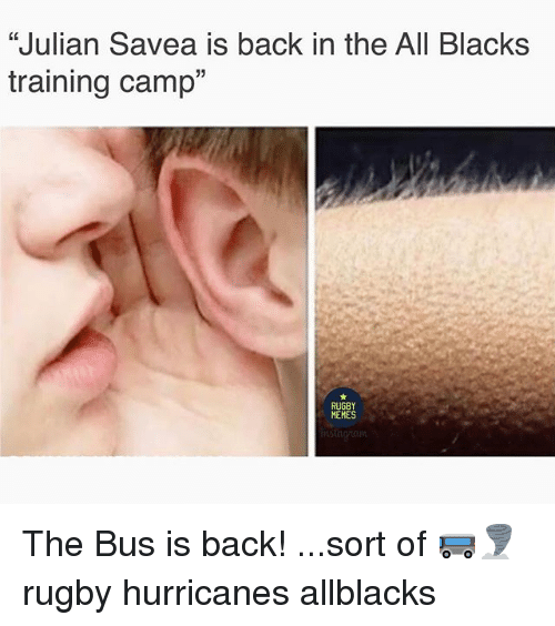 """Memes, Rugby, and The All: """"Julian Savea is back in the All Blacks  training camp""""  15  MEMES The Bus is back! ...sort of 🚌🌪 rugby hurricanes allblacks"""