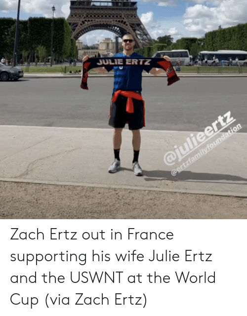 Supporting: JULIE ERTZ  @julieertz  @ertzfamilyfoundation Zach Ertz out in France supporting his wife Julie Ertz and the USWNT at the World Cup  (via Zach Ertz)