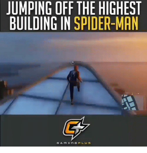 Memes, Spider, and SpiderMan: JUMPING OFF THE HIGHEST  BUILDING IN SPIDER-MAN