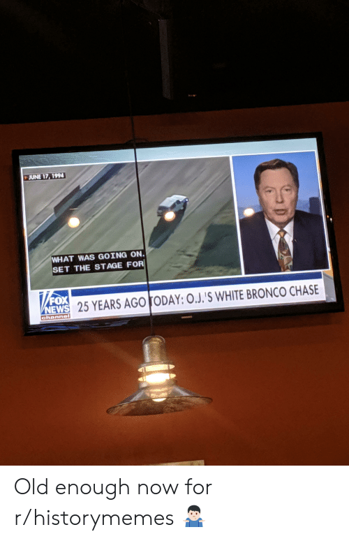 News, Chase, and Fox News: JUNE 17, 1994  WHAT WAS GOING ON.  SET THE STAGE FOR  FOX  NEWS 25 YEARS AGO TODAY: O.J.'S WHITE BRONCO CHASE  channel Old enough now for r/historymemes 🤷🏻♂️