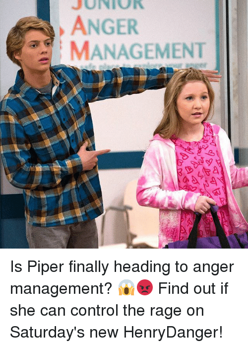 Anger Management: JUNIOR  ANGER  MANAGEMENT Is Piper finally heading to anger management? 😱😡 Find out if she can control the rage on Saturday's new HenryDanger!