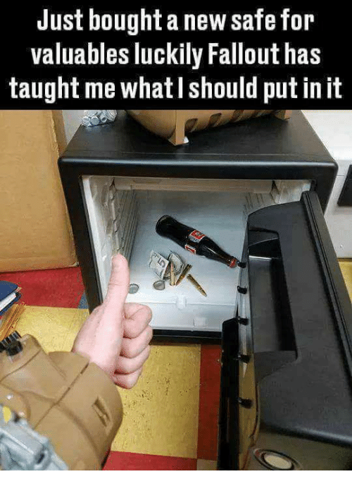 Fallouts: Just bought a new safe for  valuables luckily Fallout has  taught me what l should put in it