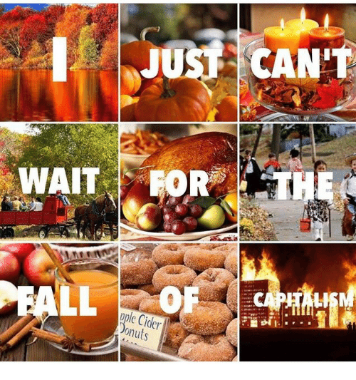Capitalism, Can, and Cider: JUST CAN T  WAITFOR  LL OF 'I CAPITALISM  ople Cider  onuts  c/r