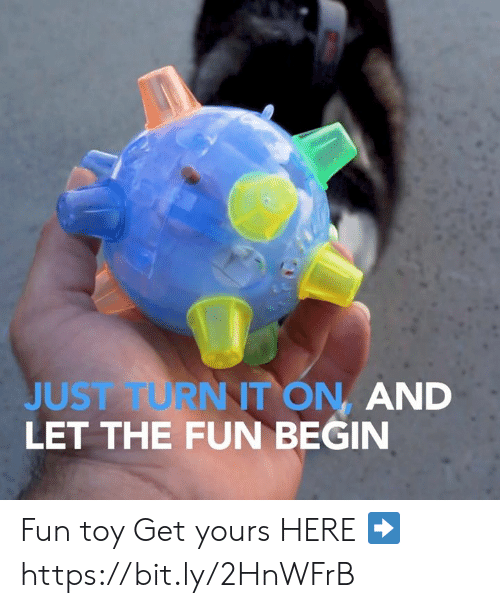 Memes, 🤖, and Fun: JUST FURNT ON, AND  LET THE FUN BEGIN Fun toy  Get yours HERE ➡️ https://bit.ly/2HnWFrB