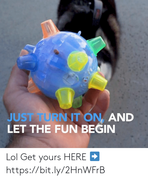 Lol, Memes, and 🤖: JUST FURNT ON, AND  LET THE FUN BEGIN Lol Get yours HERE ➡️ https://bit.ly/2HnWFrB