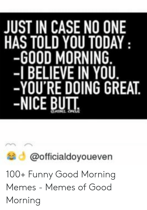 F0 9f A6 85 25 Best Memes About Sexy Morning Memes Sexy Morning Memes