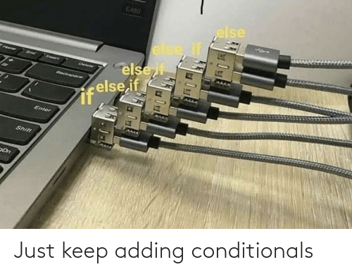 just: Just keep adding conditionals