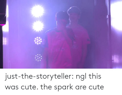Cute, Tumblr, and Blog: just-the-storyteller:  ngl this was cute. the spark are cute