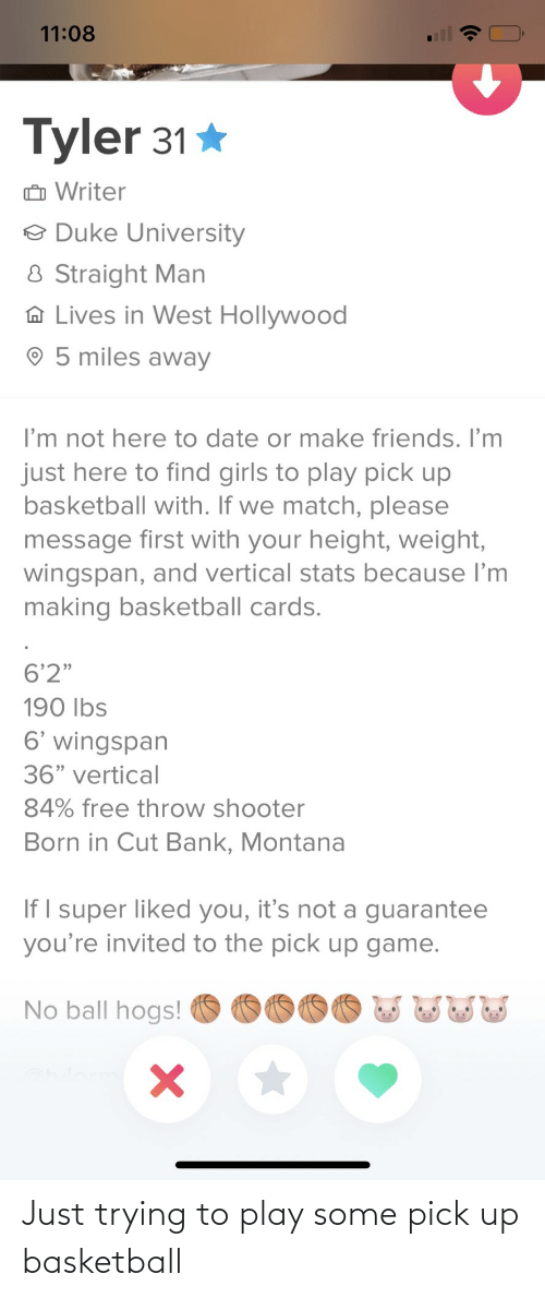 play: Just trying to play some pick up basketball