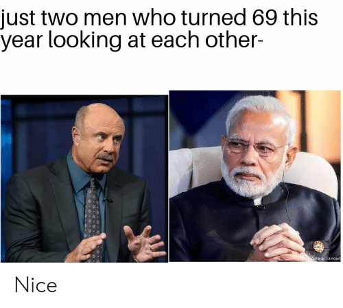 Nice, Looking, and Who: just two men who turned 69 this  year looking at each other-  are-allianc Nice