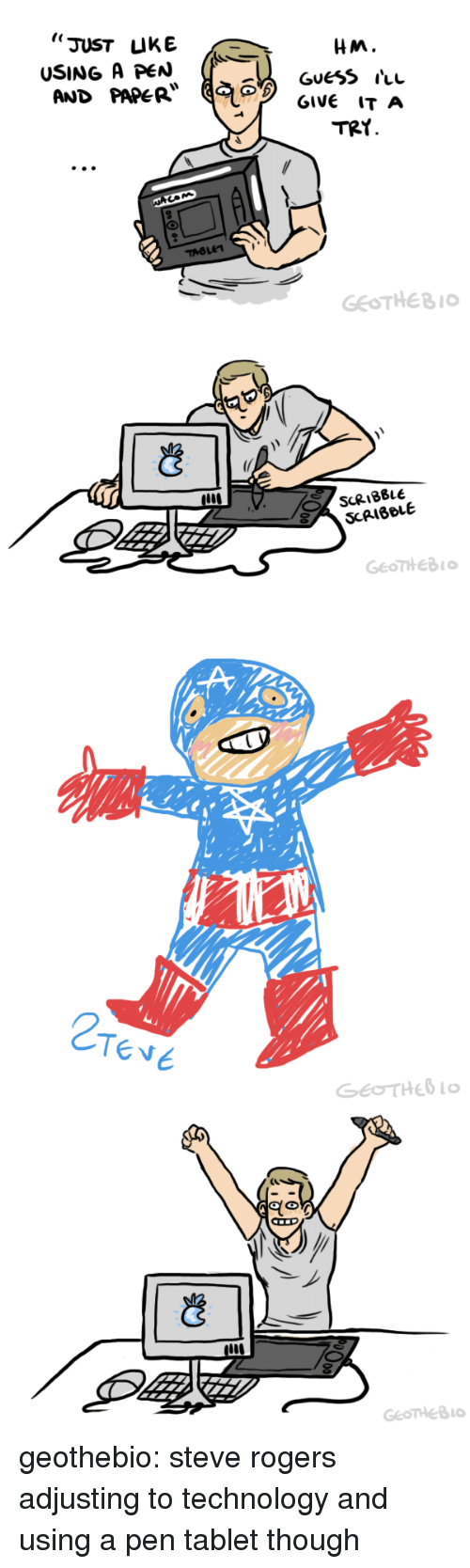 "Tablet, Tumblr, and Blog: ""JUST UKE  USING A PeN ((*  AND PAPER  HM.  TRY  GEOTHEB1   ど  SCRIBBLE  SCRIBBLE   2  Tese   Eolo  GeoTHeB0 geothebio: steve rogers adjusting to technology and using a pen tablet though"