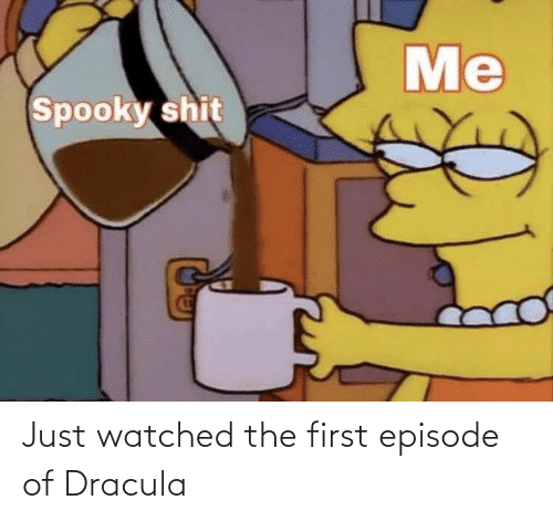 The First: Just watched the first episode of Dracula