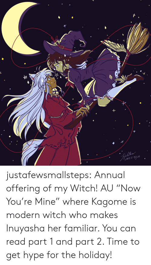 "The Holiday: justafewsmallsteps: Annual offering of my Witch! AU ""Now You're Mine"" where Kagome is modern witch who makes Inuyasha her familiar. You can read part 1 and part 2. Time to get hype for the holiday!"