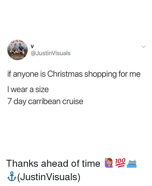 christmas shopping: @JustinVisuals  if anyone is Christmas shopping for me  I wear a size  7 day carribean cruise Thanks ahead of time 🙋🏽‍♀️💯🛳⚓️(JustinVisuals)