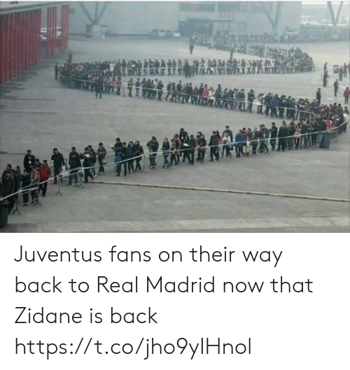 Real Madrid, Soccer, and Juventus: Juventus fans on their way back to Real Madrid now that Zidane is back https://t.co/jho9yIHnol