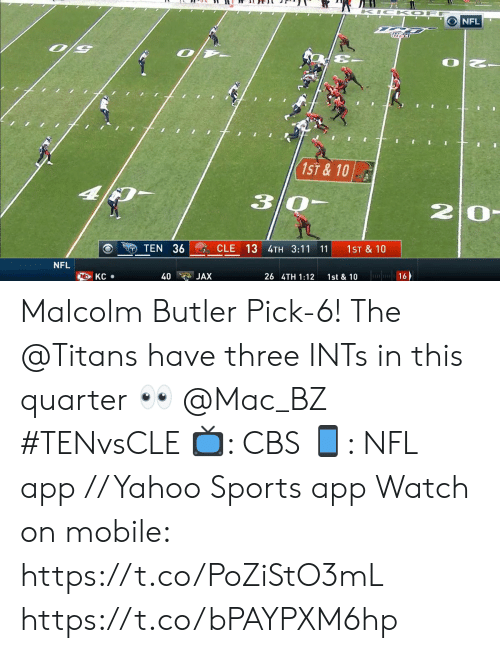 Memes, Nfl, and Sports: K IC K OF  NFL  1ST&10  30-  20-  CLE 13 4TH 3:11 11  TEN 36  1ST & 10  NFL  16  KC  40  JAX  26 4TH 1:12  1st & 10 Malcolm Butler Pick-6!  The @Titans have three INTs in this quarter 👀 @Mac_BZ #TENvsCLE  📺: CBS 📱: NFL app // Yahoo Sports app  Watch on mobile: https://t.co/PoZiStO3mL https://t.co/bPAYPXM6hp