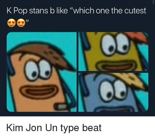 """Pop, K-Pop, and Dank Memes: K Pop stans b like """"which one the cutest"""