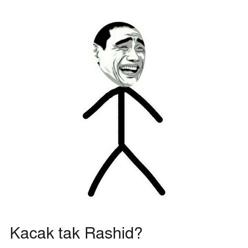 Malay (language): Kacak tak Rashid?