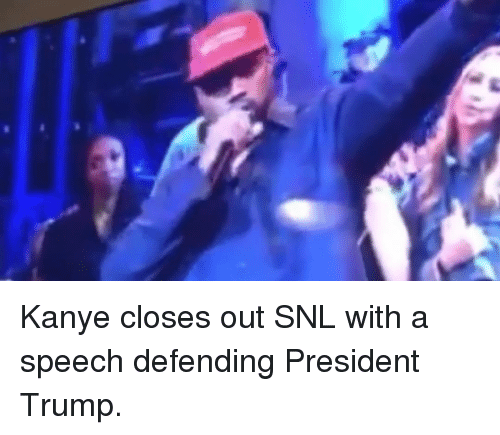Kanye, Memes, and Snl: Kanye closes out SNL with a speech defending President Trump.